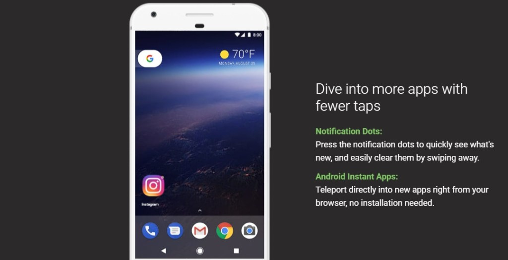 Android – 8.0 Oreo - Dive into more apps with fewer taps
