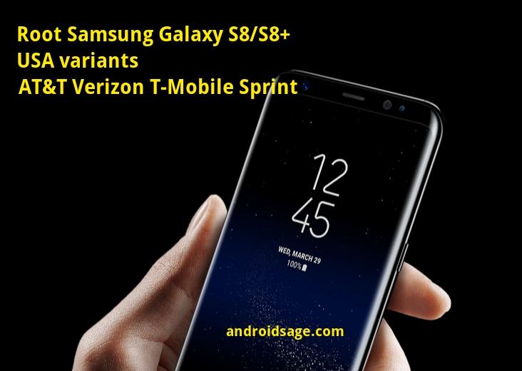 Root Galaxy S8 S8 Snapdragon USA variants ATT Sprint T Mobile Verizon