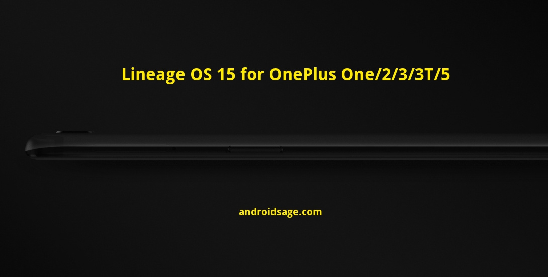 Download and install Lineage OS 15 for OnePlus devices OnePlus 2-3-3T-5-One Android 8.0 Oreo