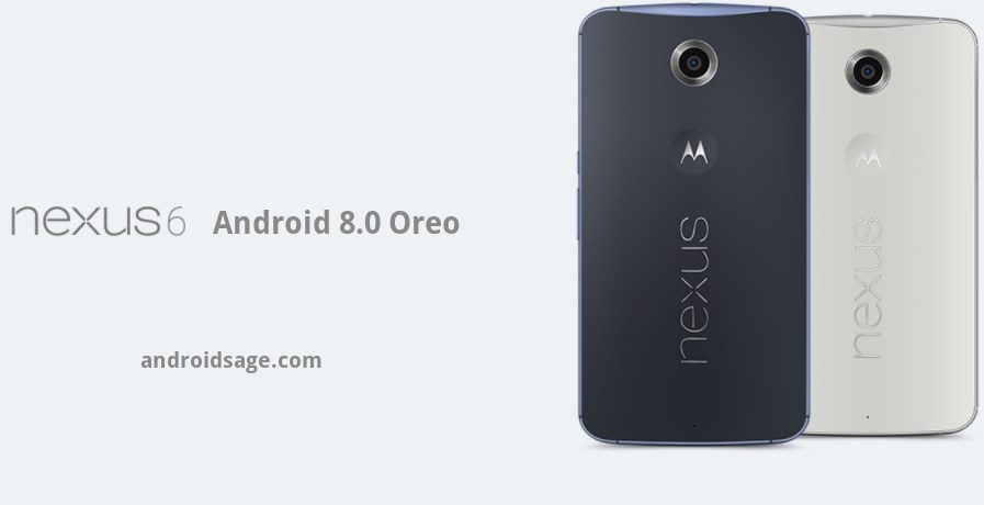 Nexus 6 Motorola Android 8.0 Oreo AOSP ROM for Nexus 6