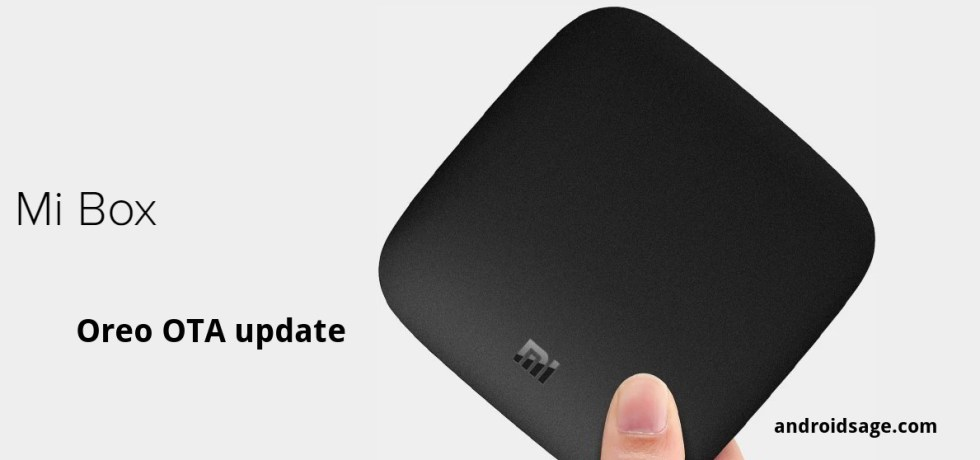 Download Xiaomi Mi Box official Android 8.0 Oreo OTA Update How to Install