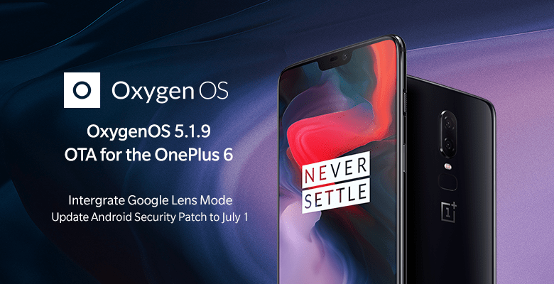 Download Oxygen OS 5.1.9 for OnePlus 6 Camera updates and July 2018 Security Patch