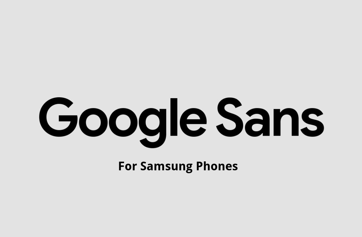 Install Google Sans Font for Samsung Galaxy Phones on