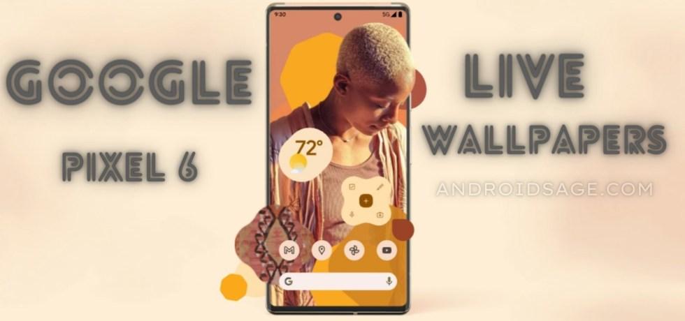 Google Pixel 6 Live Wallpapers Download