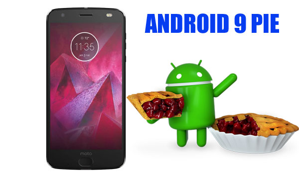 Android Pie for Moto Z2 Force and Z2 Play : Release Date and Features