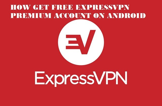 How To Get Free Unlimited ExpressVPN Premium MOD APK