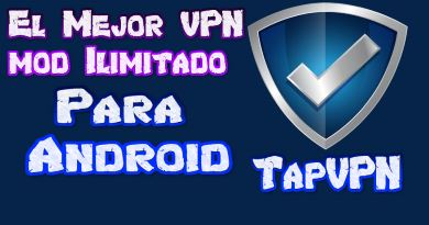 TapVPN VPN para Android Navega con la mejor Seguridad en tu Móvil