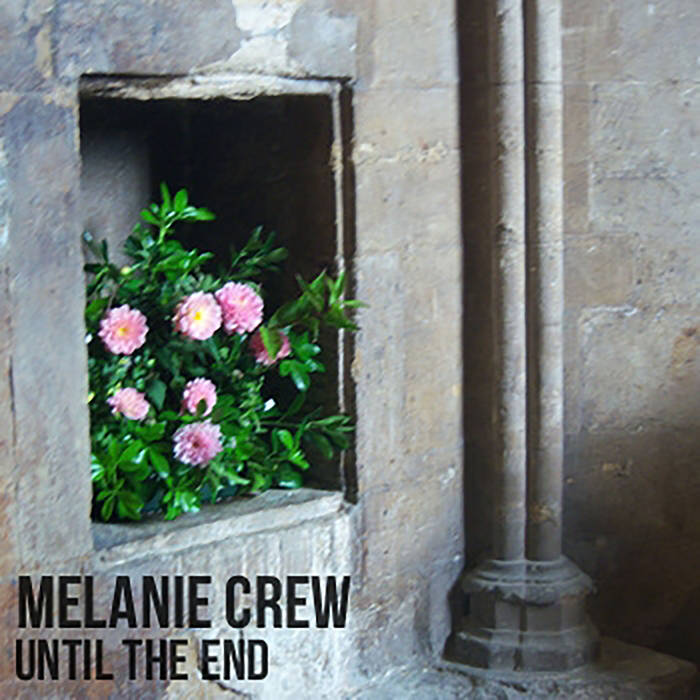 Review of 'Until the End' EP by Melanie Crew