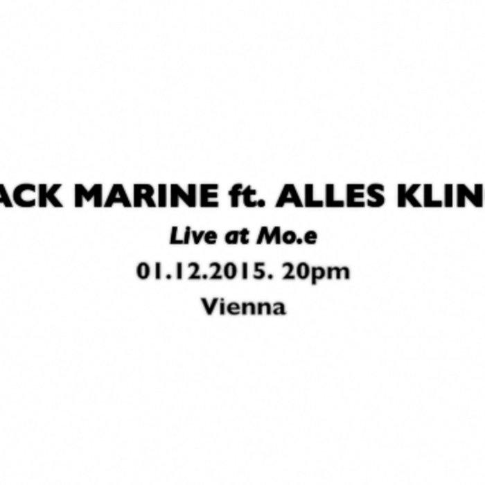 Black Marine ft. Alles Klingt! live at Mo.e, Vienna on 1st December
