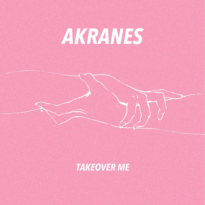 Review of 'Takeover Me' album by Akranes on Ramber Records