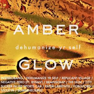 Review of 'Dehumanize yr Self' album by Amberglow on Triplicate Records