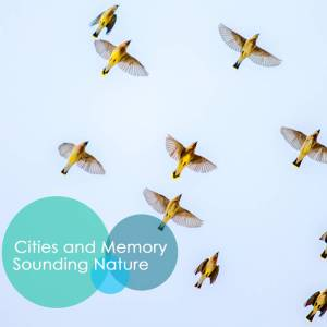 Review of Sounding Nature – reimagined sounds album by various artists for Cities and Memory