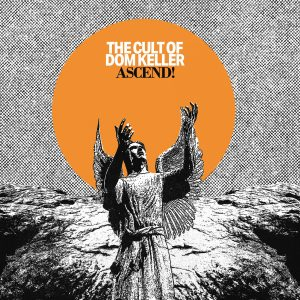 Review of Ascend! album by The Cult of Dom Keller on Little Cloud Records and Cardinal Fuzz