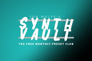 Tom Wolfe launches Synth Vault – free monthly preset club