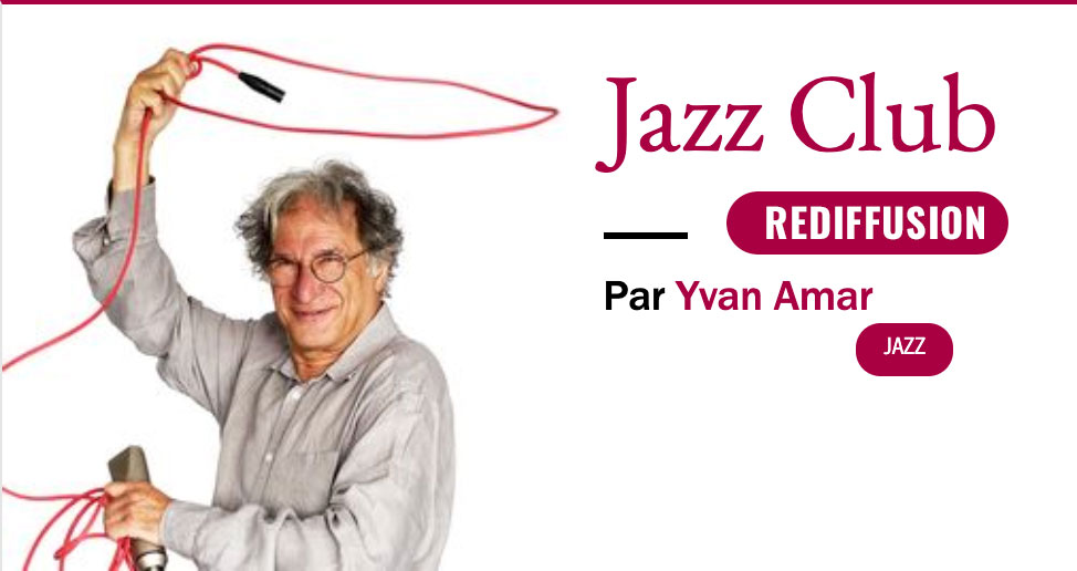 Rediffusion Jazz Club Yvan Amar