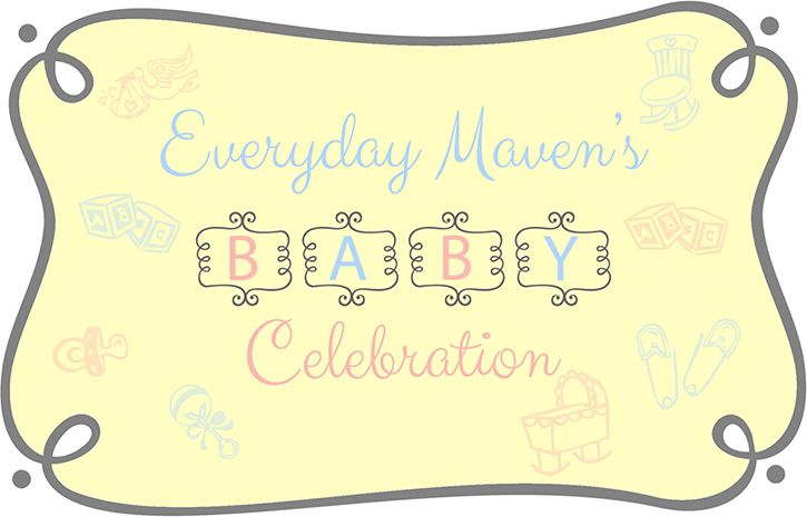 Everyday Maven's Baby Celebration