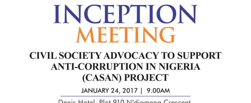 CIVIL SOCIETY ADVOCACY TO SUPPORT ANTI-CORRUPTION IN NIGERIA – INCEPTION MEET