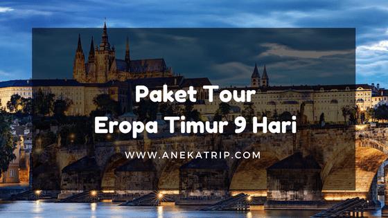 Paket Tour Eropa Timur 9 Hari