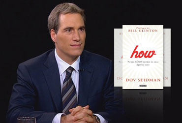 "Dov Seidman, author of ""How... Why HOW We Do Anything Means Everything... in Business and in Life"