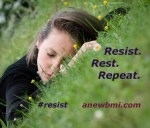 resist. rest. repeat.