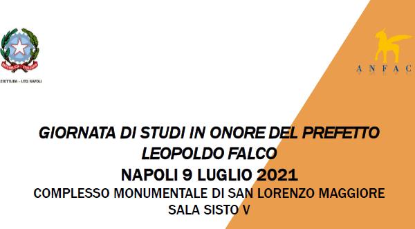 Giornata di studi in onore del Prefetto Leopoldo Falco – Napoli, 9 luglio 2021