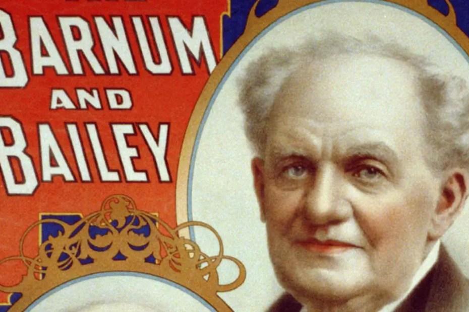 P.T. Barnum, el rey de los mentirosos.