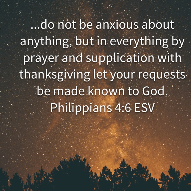 Do not be anxious about anything... Philippians 4:8