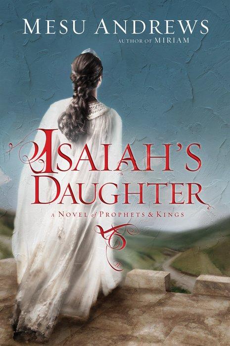 Isaiah's Daughter by Mesu Andrews