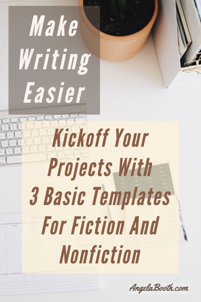 Free PDF, Make Writing Easier: Kickoff Your Projects With 3 Basic Templates For Fiction And Nonfiction