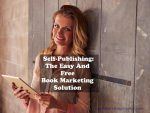 Self-Publishing: The Easy And Free Book Marketing Solution