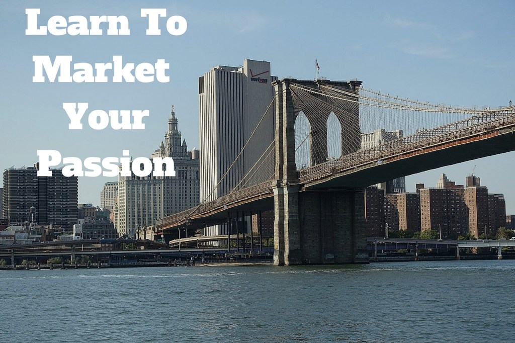 Build Your Brand, marketing, passion, entrepreneurs