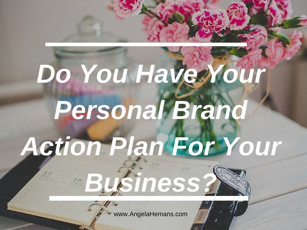 DO YOU HAVE YOUR PERSONAL BRAND ACTION PLAN READY?