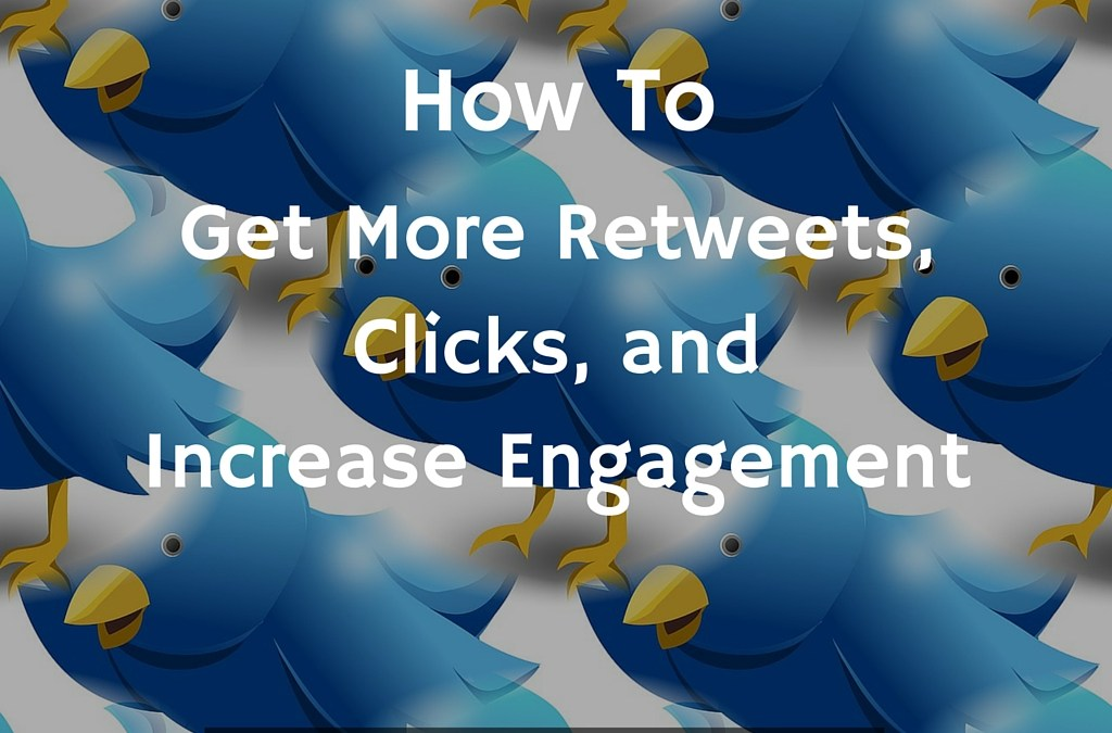 A Simple Blueprint To Writing Great Tweets: How To Get More Retweets, Clicks, and Increase Engagement