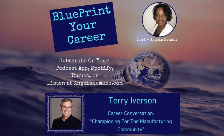 """""""Championing For The Manufacturing Community"""" with Terry Iverson"""
