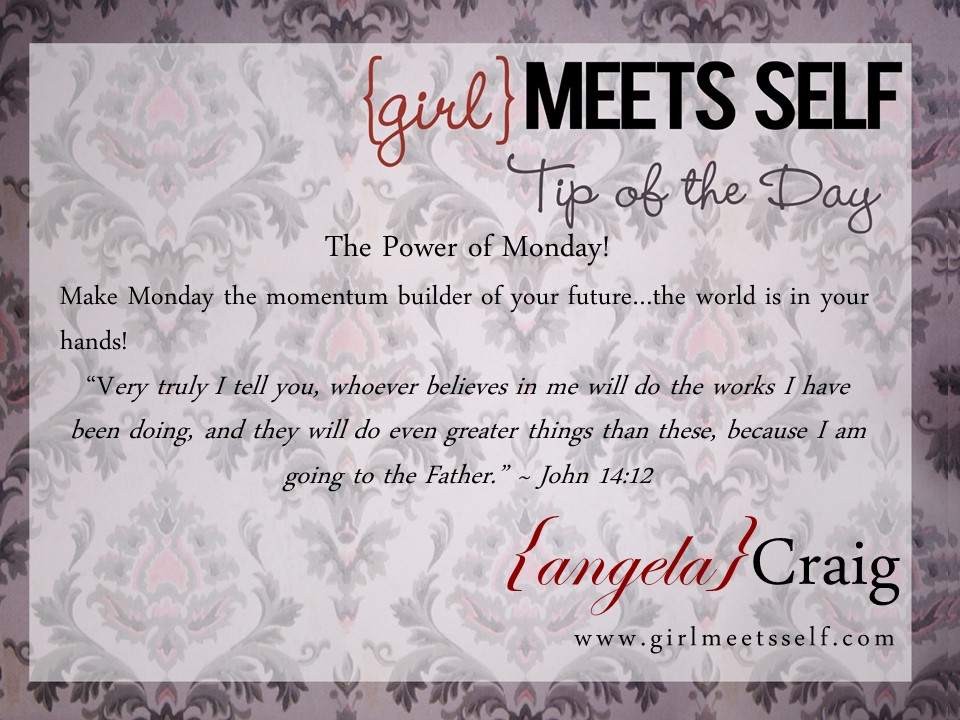 Tip of the Day…The Power of Monday