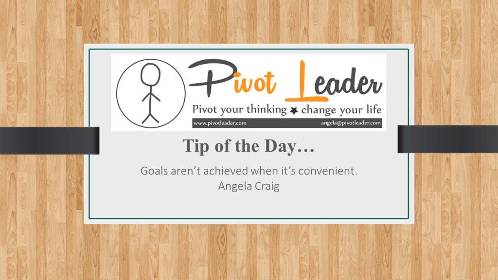 Tip of the Day…Achieving your goals