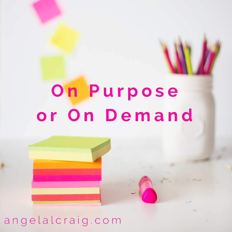 Are you living on-purpose or on-demand? 5 ways to live different