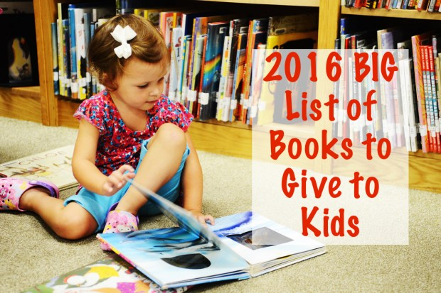 2016 Big List of Books to Give to Kids