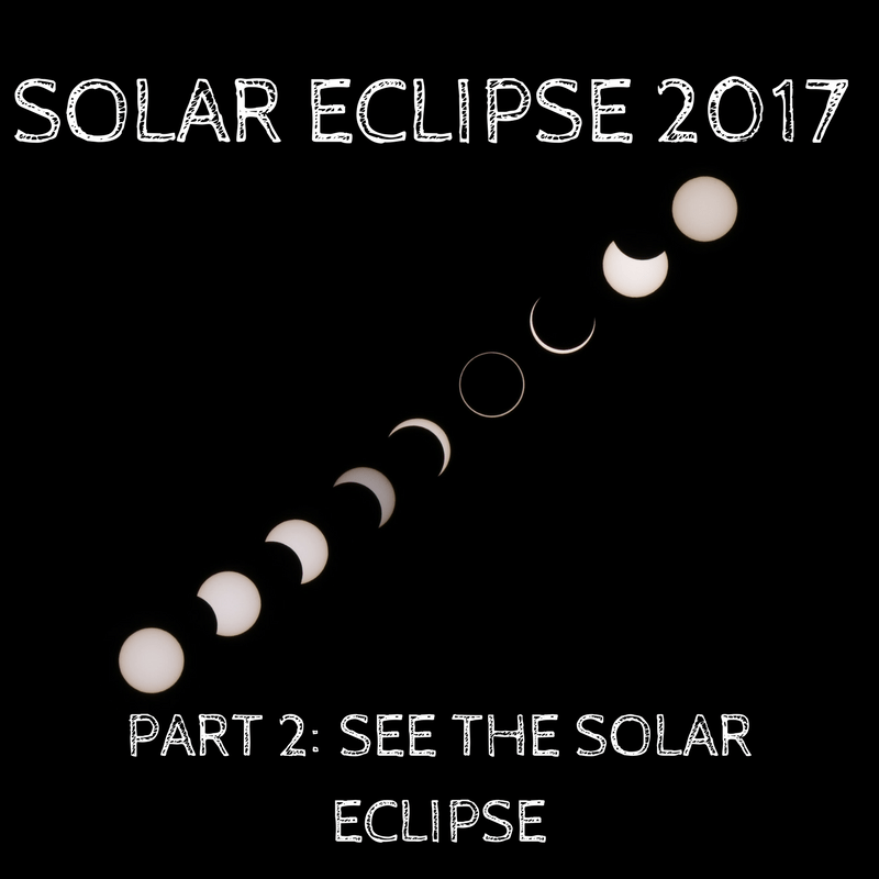 SOLAR ECLIPSE 2017: PART2 - SEE THE SOLAR ECLIPSE