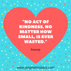 "Quote: ""No act of kindness, no matter how small, is ever wasted."" Aesop"