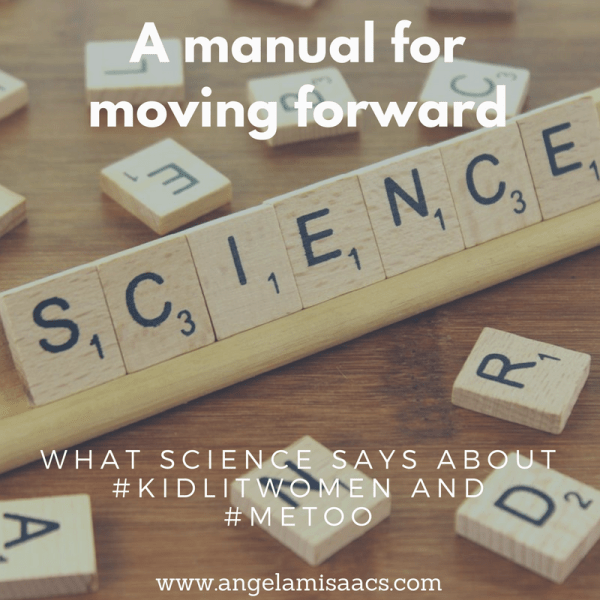 A Manual for Moving forward: what science says about #kidlitwomen and #metoo