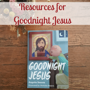 Resources for Goodnight Jesus