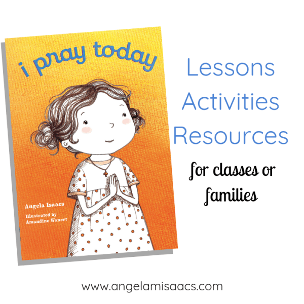 I Pray Today book: free lessons, activities, and resources for classes or families