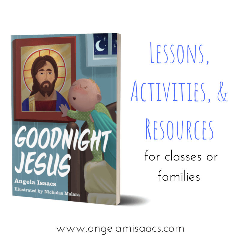 Goodnight Jesus Lessons, Activities, and Resources