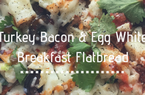 Turkey Bacon & Egg White Breakfast Flatbread