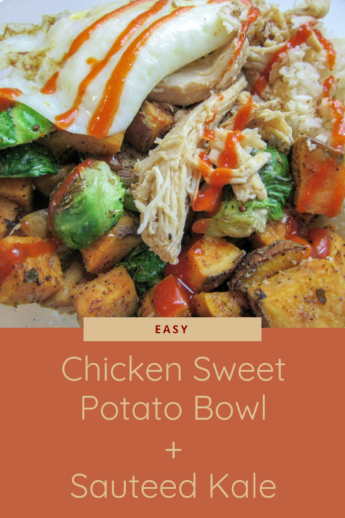 Easy Chicken Sweet Potato Bowl + Sauteed Kale
