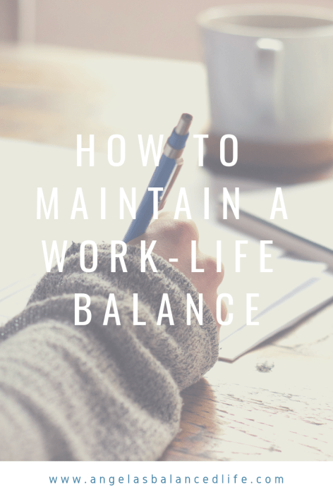 How to maintain a work-life balance
