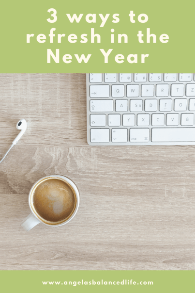 3 ways to refresh in the New Year