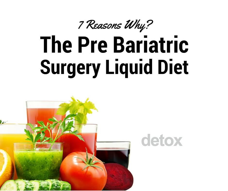 7 Reasons Why The Pre Bariatric Surgery Liquid Diet