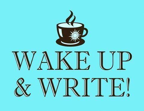Wake up & write